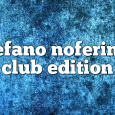 Airs on February 25, 2019 at 01:00PM Stefano Noferini Presents Club Edition
