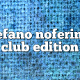 Airs on April 1, 2019 at 01:00PM Stefano Noferini Presents Club Edition