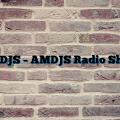 AMDJS – AMDJS Radio Show