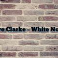 Dave Clarke – White Noize