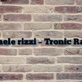 raffaele rizzi – Tronic Radio
