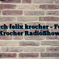 natch felix krocher – Felix Krocher RadioShow