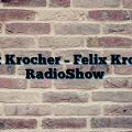 Felix Krocher – Felix Krocher RadioShow