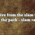 slam live from the slam tent at t in the park – Slam Radio