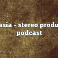 technasia – Stereo Productions Podcast
