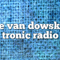 lee van dowski – Tronic Radio