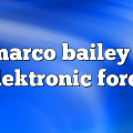 Marco Bailey – Elektronic Force