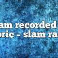 slam recorded at fabric – Slam Radio