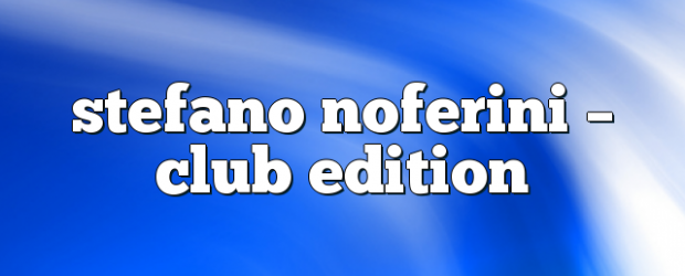 Airs on April 17, 2017 at 01:00PM Stefano Noferini Presents Club Edition you may also like: Stefano Noferini – Club Edition Stefano Noferini – Club Edition Stefano Noferini – Club […]