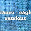 franco – Eagle Sessions