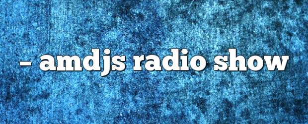 Airs on August 11, 2017 at 05:00PM on enationFM you may also like: AMDJS – AMDJS Radio Show AMDJS – AMDJS Radio Show AMDJS – AMDJS Radio Show