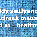 teddy smilyanova beatfreak manager and ar – Beatfreak