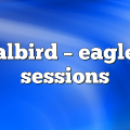 albird – Eagle Sessions