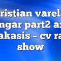 cristian varela hangar part2 axel karakasis – CV Radio Show