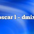 Oscar L – DMix