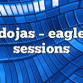 dojas – Eagle Sessions