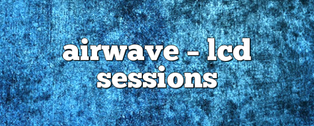 Airs on March 14, 2018 at 01:00PM each week you are guaranteed 60 mins of pure trance euphoria you may also like: Airwave – LCD Sessions Airwave – LCD Sessions […]