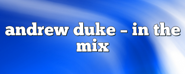 Airs on March 8, 2018 at 02:00PM Andrew Duke on enationFM you may also like: Andrew Duke – In the Mix Andrew Duke – In the Mix Andrew Duke – […]