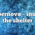 supernova – Inside the Shelter