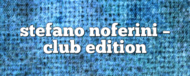 Airs on May 14, 2018 at 01:00PM Stefano Noferini Presents Club Edition you may also like: Stefano Noferini – Club Edition Stefano Noferini – Club Edition Stefano Noferini – Club […]