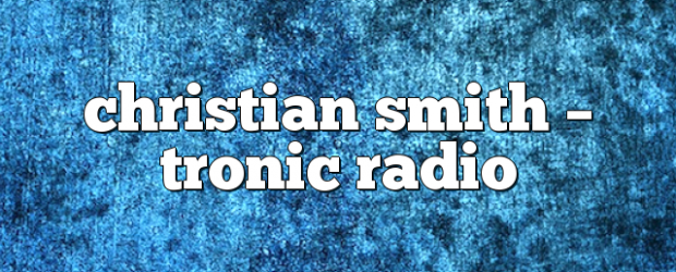 Airs on July 11, 2018 at 04:00PM Tune In to listen to Smith's big room sounds you may also like: Christian Smith – Tronic Radio Christian Smith – Tronic Radio […]