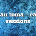 iulian toma – Eagle Sessions