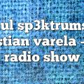 hpaul sp3ktrums by cristian varela – CV Radio Show
