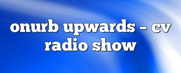 Airs on August 10, 2018 at 04:00PM Fridays at 4pm EST you may also like: onurb upwards – CV Radio Show h paul upwards – CV Radio Show hpaul sp3ktrums […]