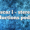 oscar l – Stereo Productions Podcast