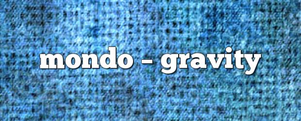 Airs on October 6, 2018 at 04:00PM techno, tech-house : weekly you may also like: Mondo – Gravity Mondo – Gravity Mondo – Gravity